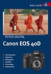 Canon EOS 40D - Eine Buchvorstellung