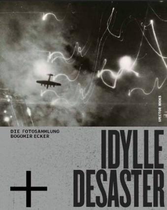 Idylle und Desaster
